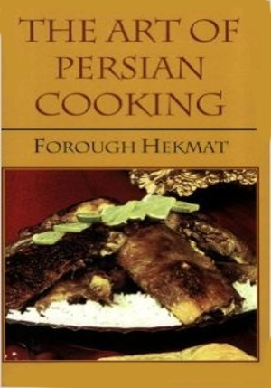 "alt=""photo livre the art of persian cooking by Forough Hekmat"""